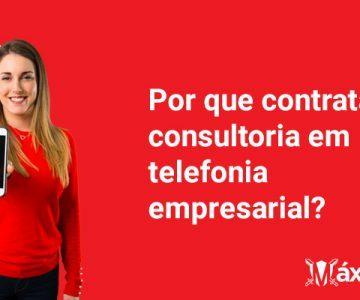 4 motivos para contratar uma consultoria em telefonia empresarial para sua empresa