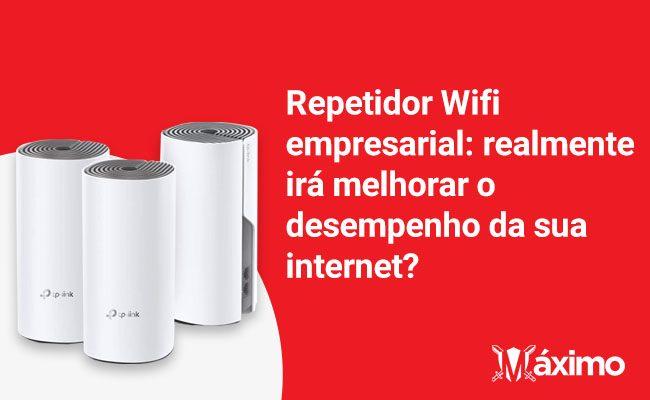Repetidor Wifi empresarial: realmente irá melhorar o desempenho da sua internet?